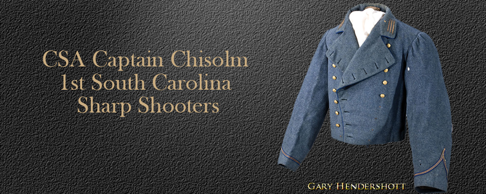 CSA Captain Chisolm 1st South Carolina sharpshooters uniform